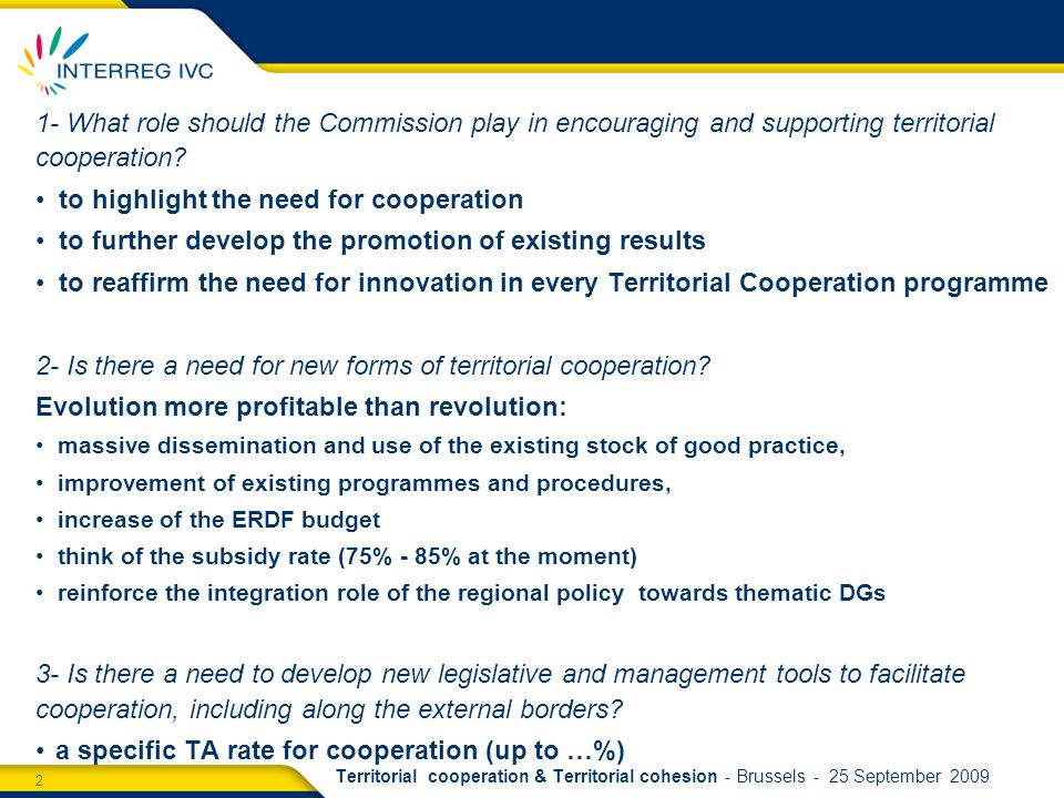 2 Territorial cooperation & Territorial cohesion - Brussels - 25 September What role should the Commission play in encouraging and supporting territorial cooperation.