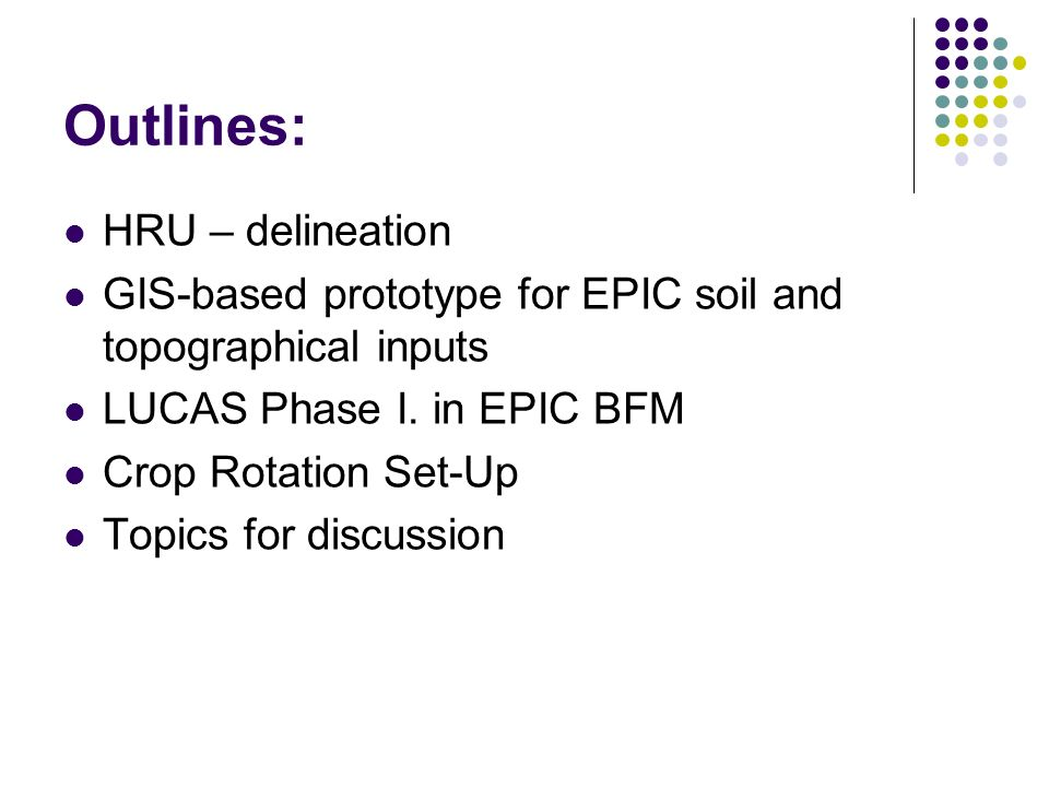 Outlines: HRU – delineation GIS-based prototype for EPIC soil and topographical inputs LUCAS Phase I.