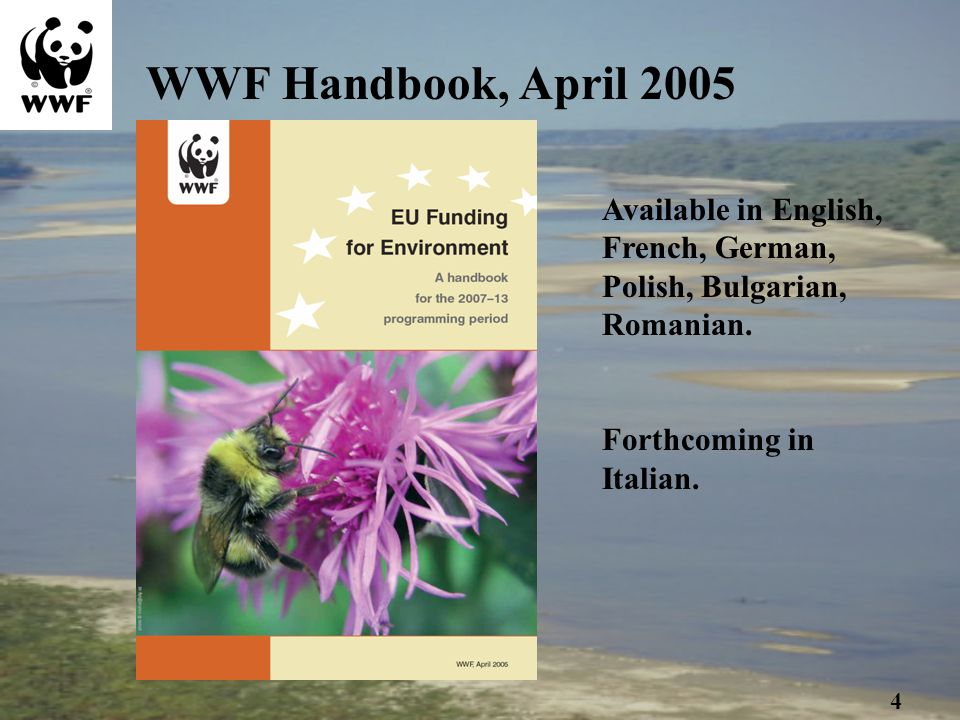 WWF Handbook, April 2005 Available in English, French, German, Polish, Bulgarian, Romanian.