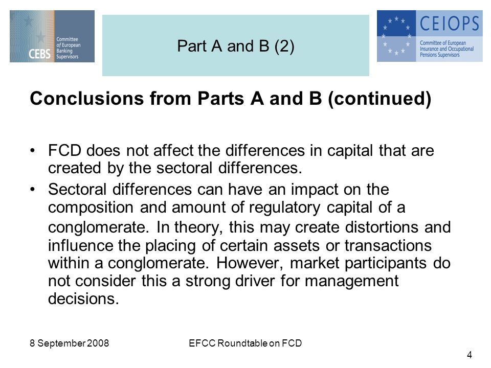 8 September 2008EFCC Roundtable on FCD 4 Conclusions from Parts A and B (continued) FCD does not affect the differences in capital that are created by the sectoral differences.