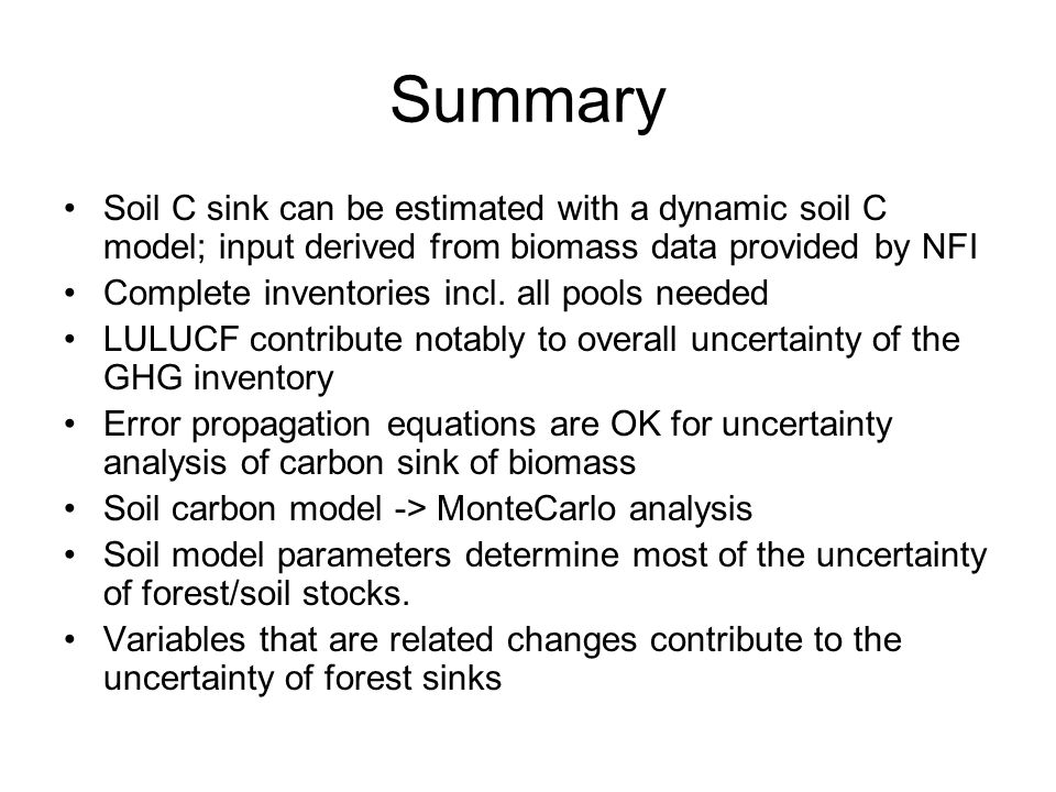 Summary Soil C sink can be estimated with a dynamic soil C model; input derived from biomass data provided by NFI Complete inventories incl.