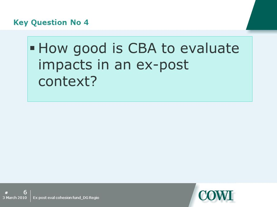 # Key Question No 4 How good is CBA to evaluate impacts in an ex-post context.