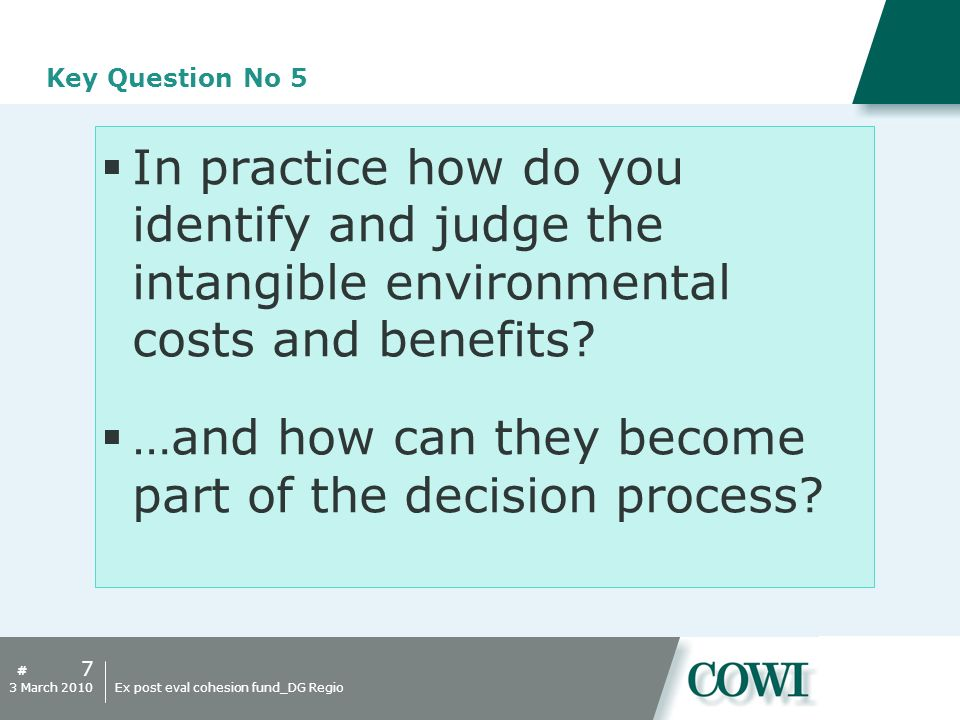 # Key Question No 5 In practice how do you identify and judge the intangible environmental costs and benefits.