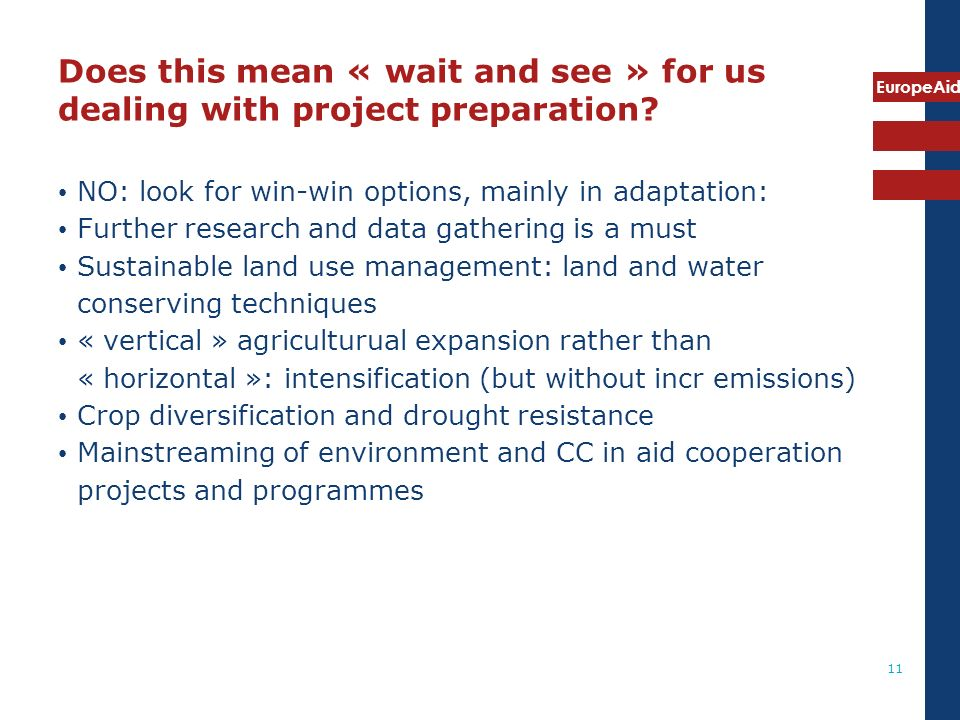 EuropeAid 11 Does this mean « wait and see » for us dealing with project preparation.