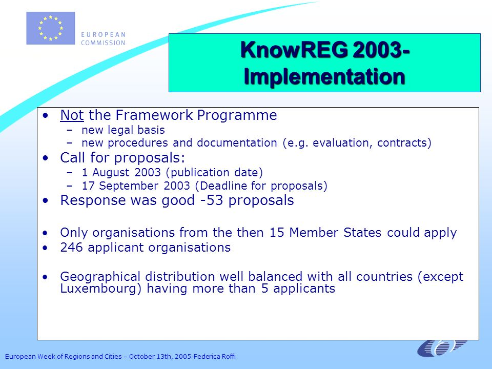 European Week of Regions and Cities – October 13th, 2005-Federica Roffi Not the Framework Programme –new legal basis –new procedures and documentation (e.g.