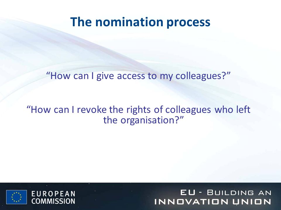 The nomination process How can I give access to my colleagues.