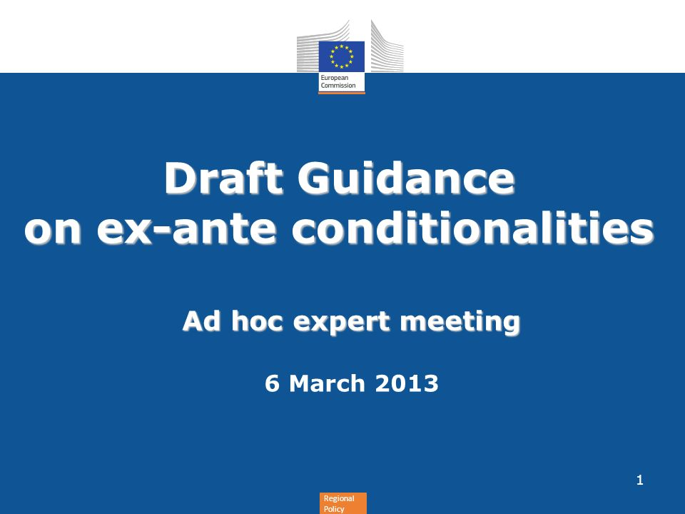 Regional Policy Draft Guidance on ex-ante conditionalities Ad hoc expert meeting 6 March