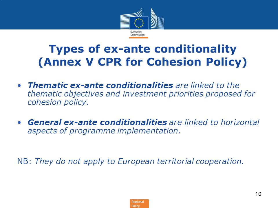 Regional Policy Thematic ex-ante conditionalities are linked to the thematic objectives and investment priorities proposed for cohesion policy.