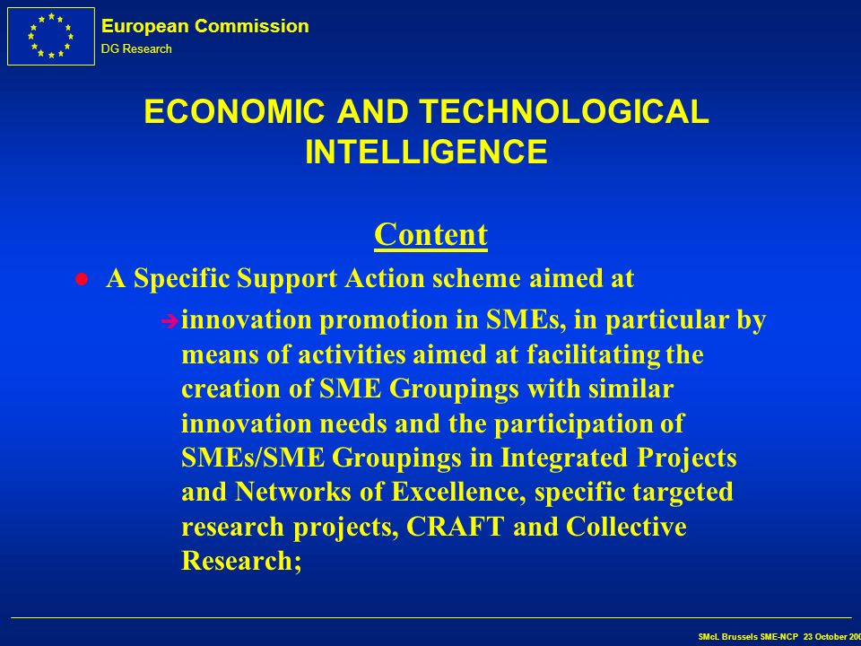 European Commission DG Research SMcL Brussels SME-NCP 23 October 2002 ECONOMIC AND TECHNOLOGICAL INTELLIGENCE