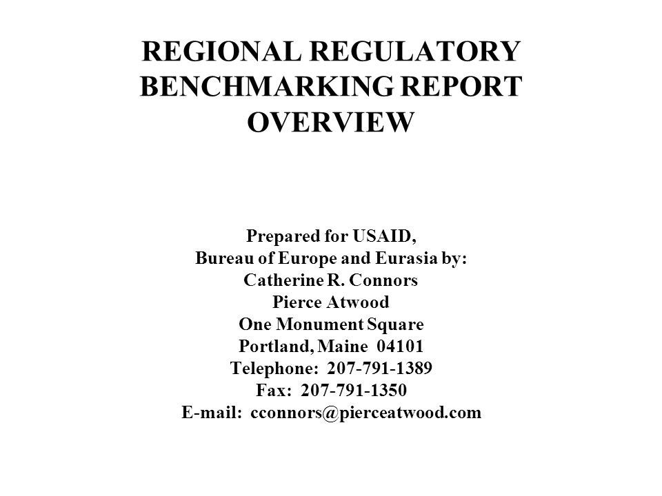 REGIONAL REGULATORY BENCHMARKING REPORT OVERVIEW Prepared for USAID, Bureau of Europe and Eurasia by: Catherine R.