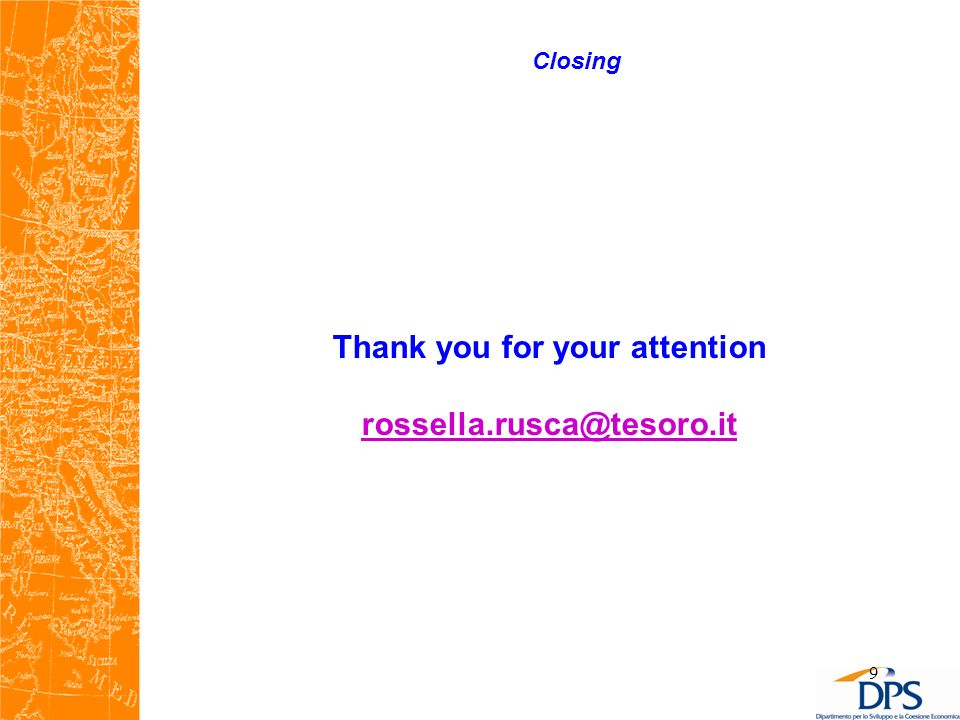 9 Closing Thank you for your attention rossella.rusca@tesoro.it
