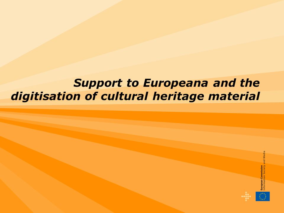 Support to Europeana and the digitisation of cultural heritage material