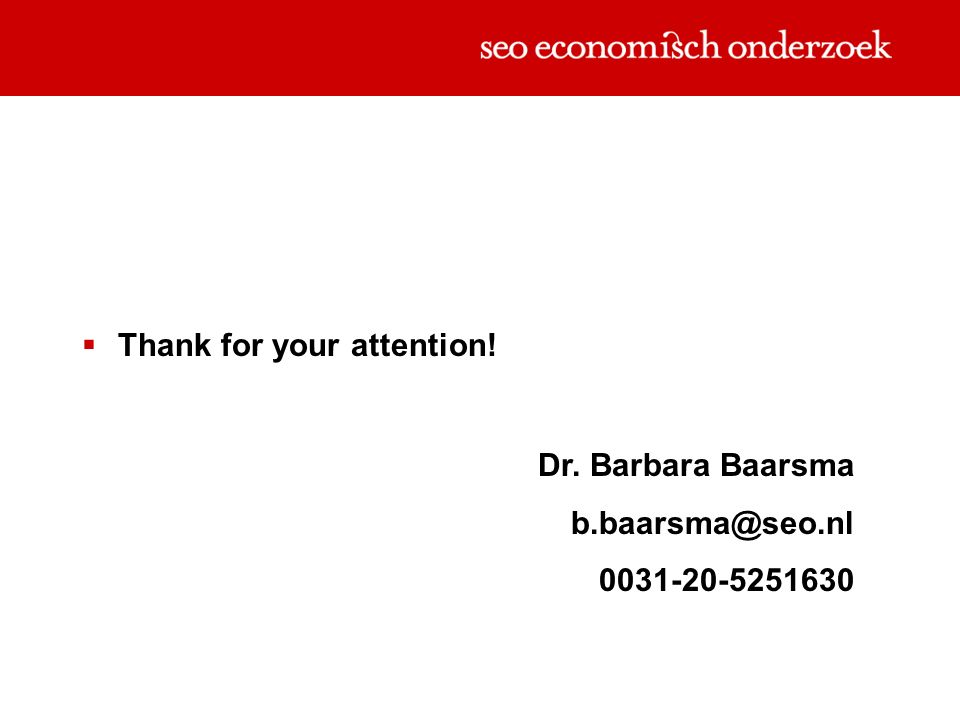 Thank for your attention! Dr. Barbara Baarsma b.baarsma@seo.nl 0031-20-5251630