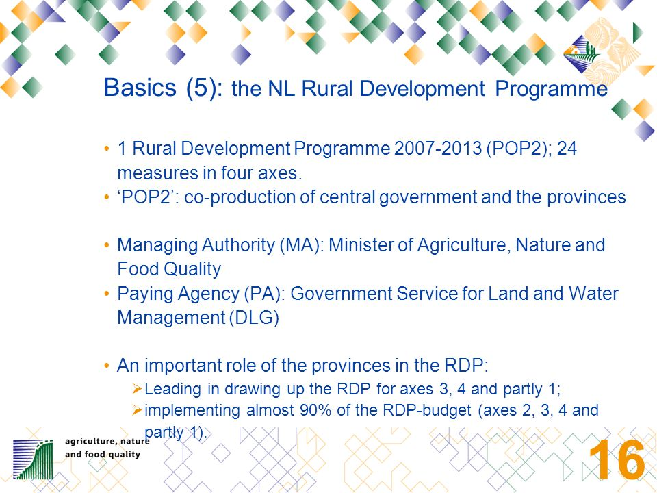 15 Public policy making concerning rural areas is decentralised: the 12 provinces as the directors of policy in rural areas.