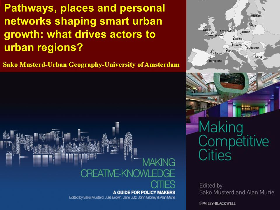 Pathways, places and personal networks shaping smart urban growth: what drives actors to urban regions.