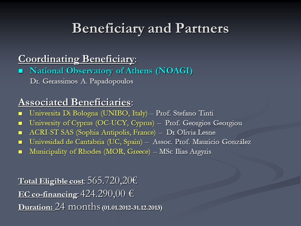 Beneficiary and Partners Coordinating Beneficiary: National Observatory of Athens (NOAGI) National Observatory of Athens (NOAGI) Dr.