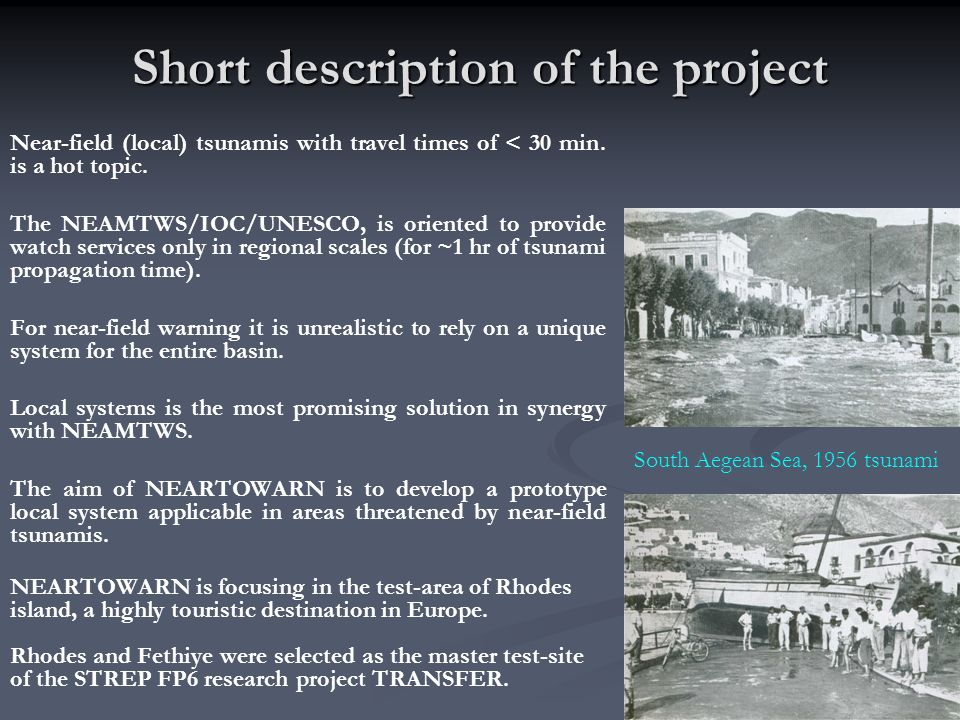 Short description of the project Near-field (local) tsunamis with travel times of < 30 min.