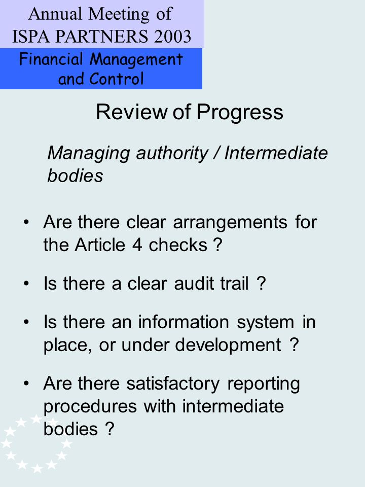 Financial Management and Control Annual Meeting of ISPA PARTNERS 2003 Review of Progress Are there clear arrangements for the Article 4 checks .