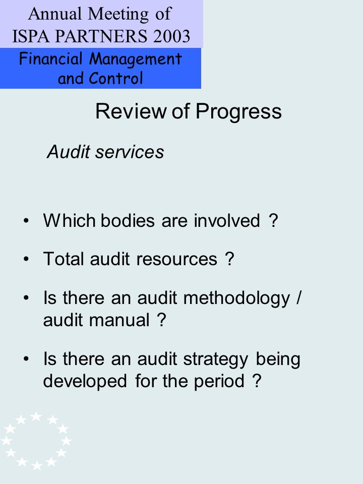 Financial Management and Control Annual Meeting of ISPA PARTNERS 2003 Review of Progress Which bodies are involved .