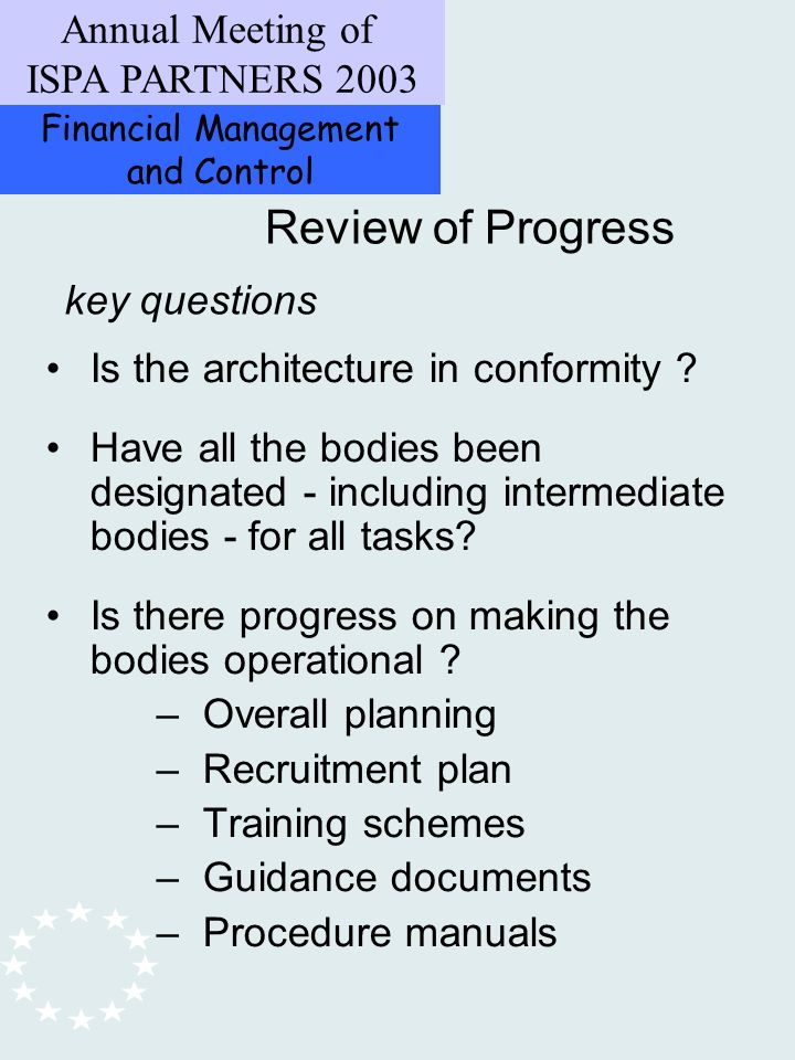 Financial Management and Control Annual Meeting of ISPA PARTNERS 2003 Review of Progress Is the architecture in conformity .