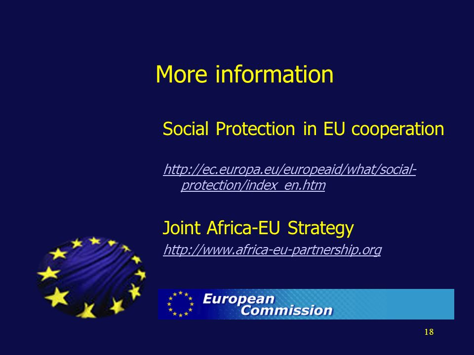 18 More information Social Protection in EU cooperation   protection/index_en.htm Joint Africa-EU Strategy