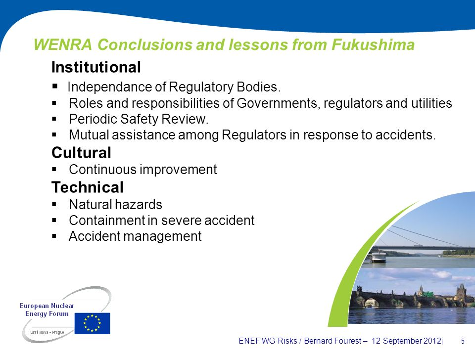 ENEF WG Risks / Bernard Fourest – 12 September 2012 | 5 WENRA Conclusions and lessons from Fukushima Institutional Independance of Regulatory Bodies.