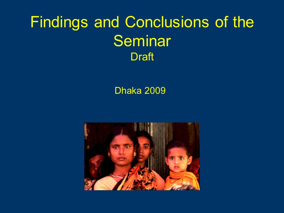Findings and Conclusions of the Seminar Draft Dhaka 2009