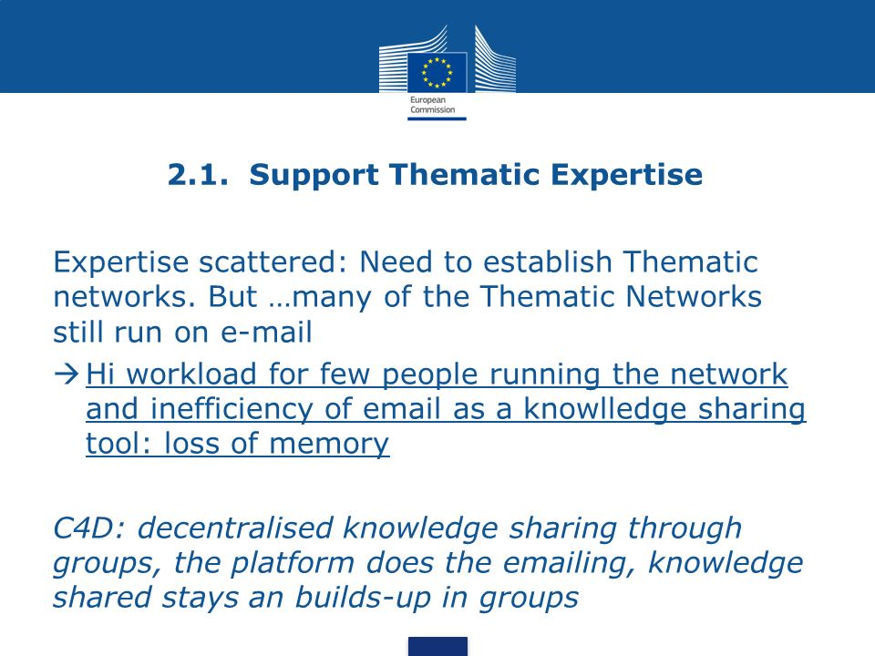 2.1. Support Thematic Expertise Expertise scattered: Need to establish Thematic networks.