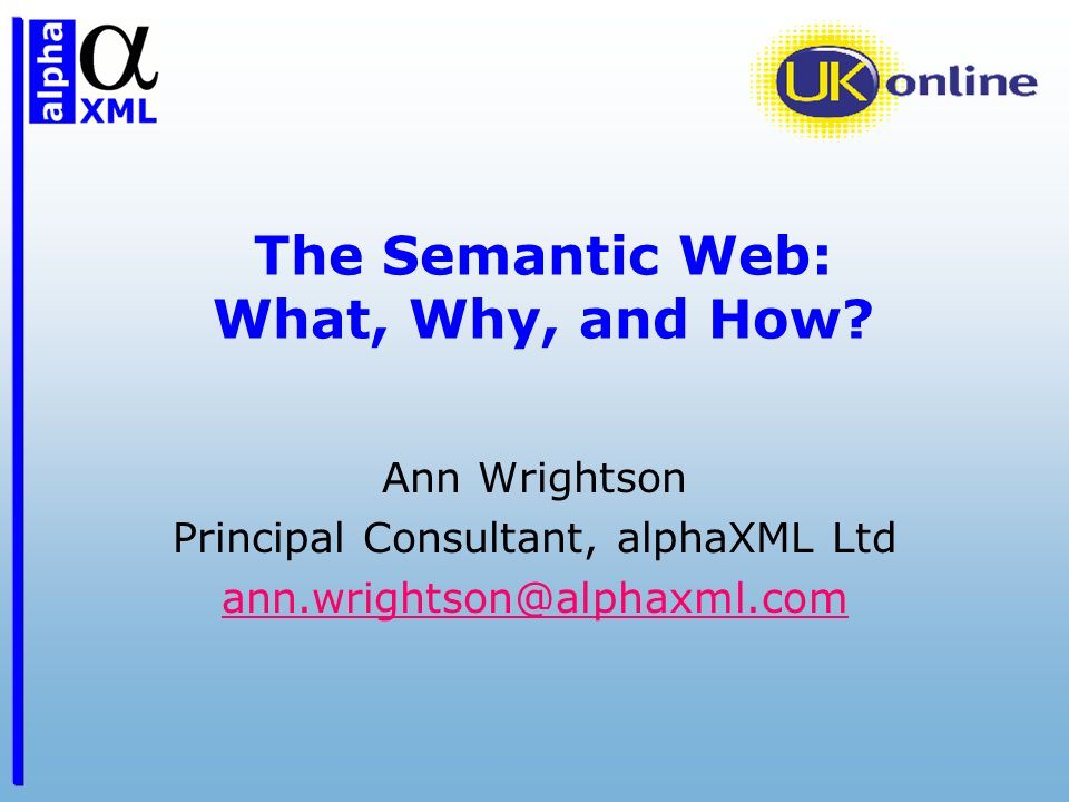 The Semantic Web: What, Why, and How.