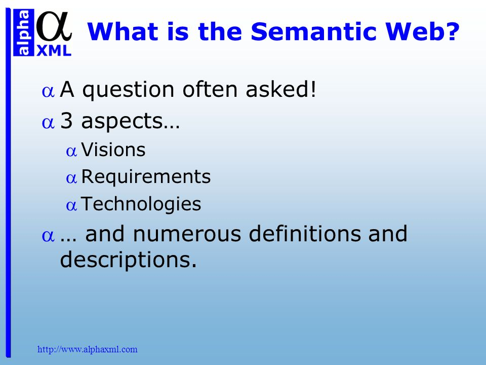 What is the Semantic Web. A question often asked.