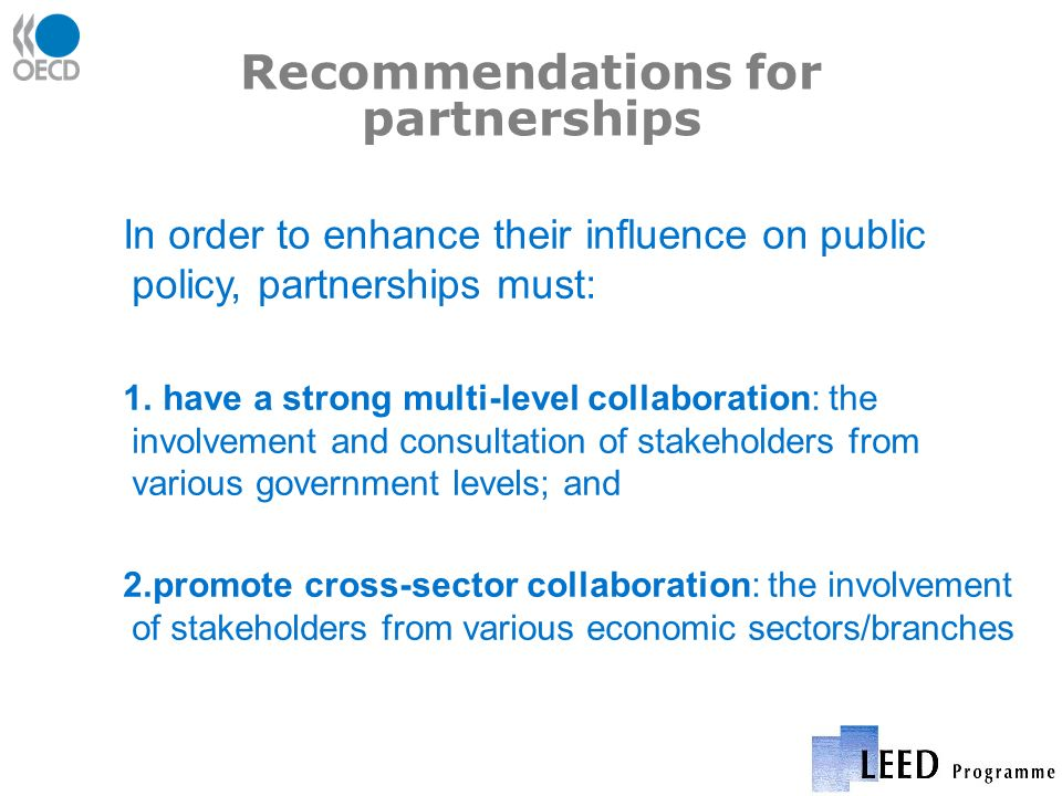 Recommendations for partnerships In order to enhance their influence on public policy, partnerships must: 1.