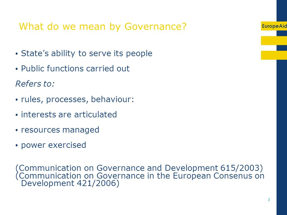 EuropeAid 3 What do we mean by Governance.