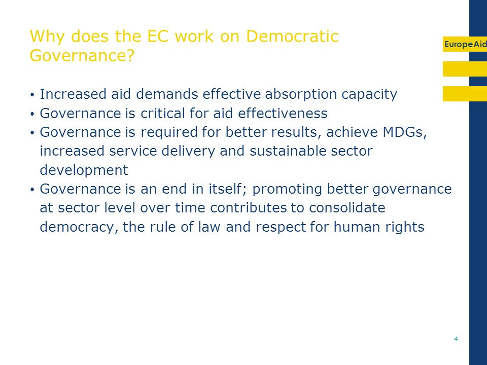 EuropeAid 4 Why does the EC work on Democratic Governance.