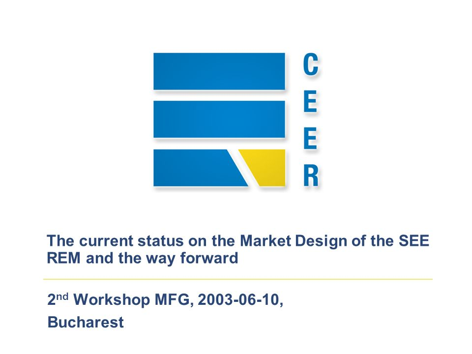 2 nd Workshop MFG, , Bucharest The current status on the Market Design of the SEE REM and the way forward