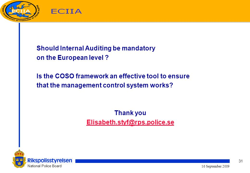 31 National Police Board 16 September 2009 Should Internal Auditing be mandatory on the European level .