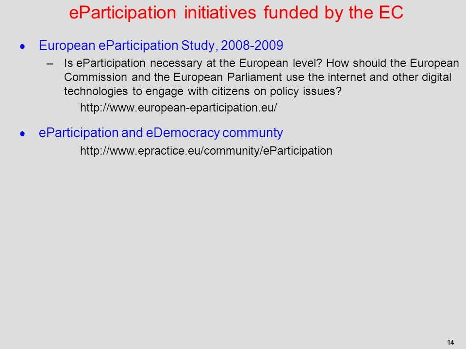 14 European eParticipation Study, 2008-2009 –Is eParticipation necessary at the European level.