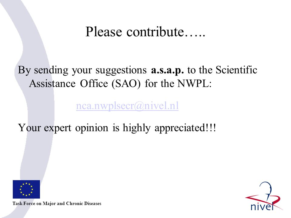 Please contribute….. Task Force on Major and Chronic Diseases By sending your suggestions a.s.a.p.