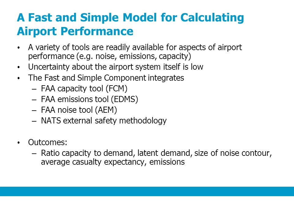 A Fast and Simple Model for Calculating Airport Performance A variety of tools are readily available for aspects of airport performance (e.g.