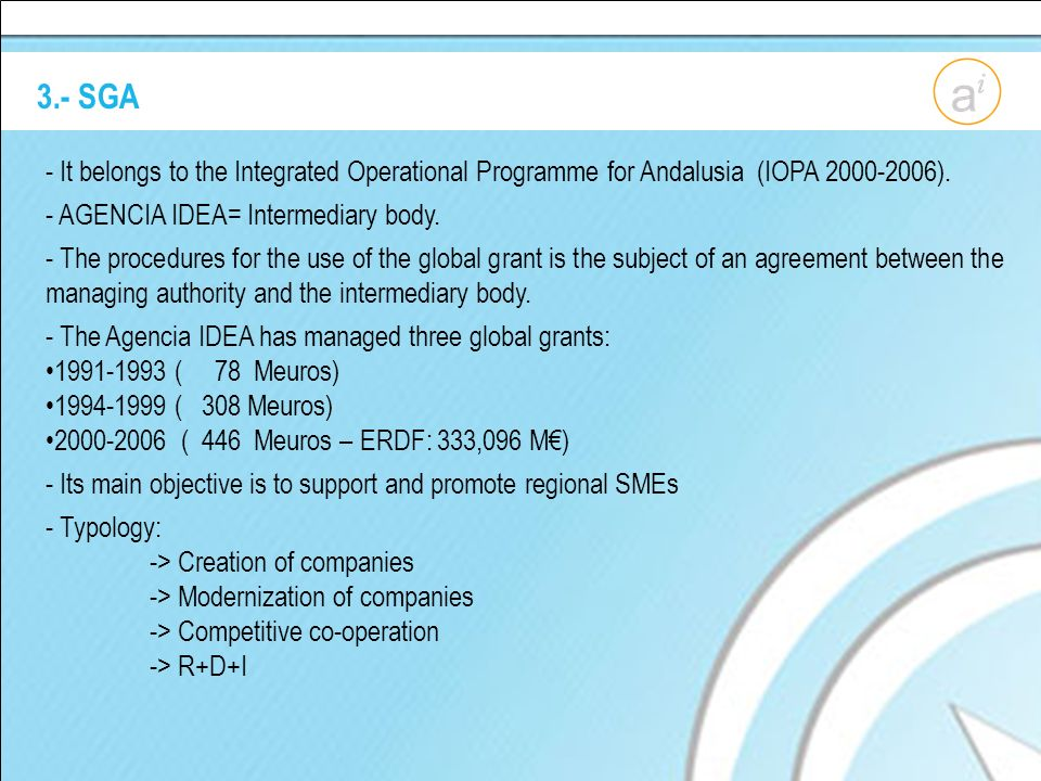 3.- SGA - It belongs to the Integrated Operational Programme for Andalusia (IOPA 2000-2006).