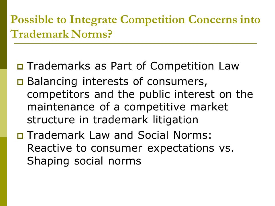 Possible to Integrate Competition Concerns into Trademark Norms.