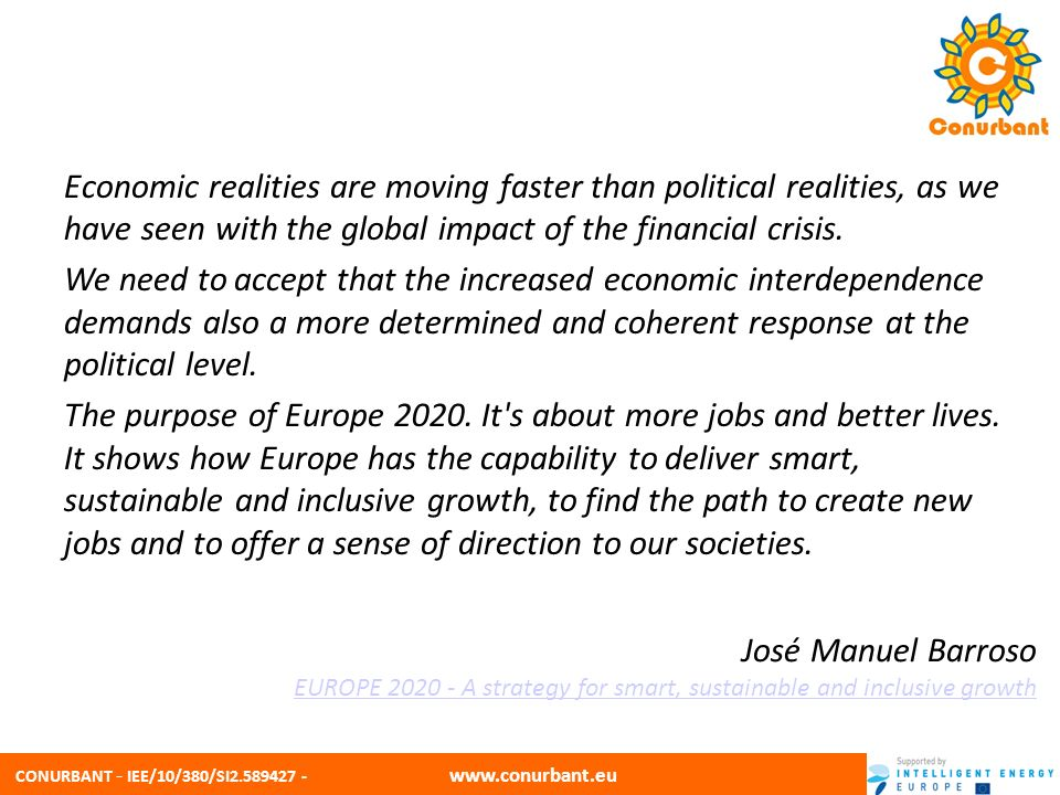 CONURBANT - IEE/10/380/SI2.589427 - www.conurbant.eu Economic realities are moving faster than political realities, as we have seen with the global impact of the financial crisis.