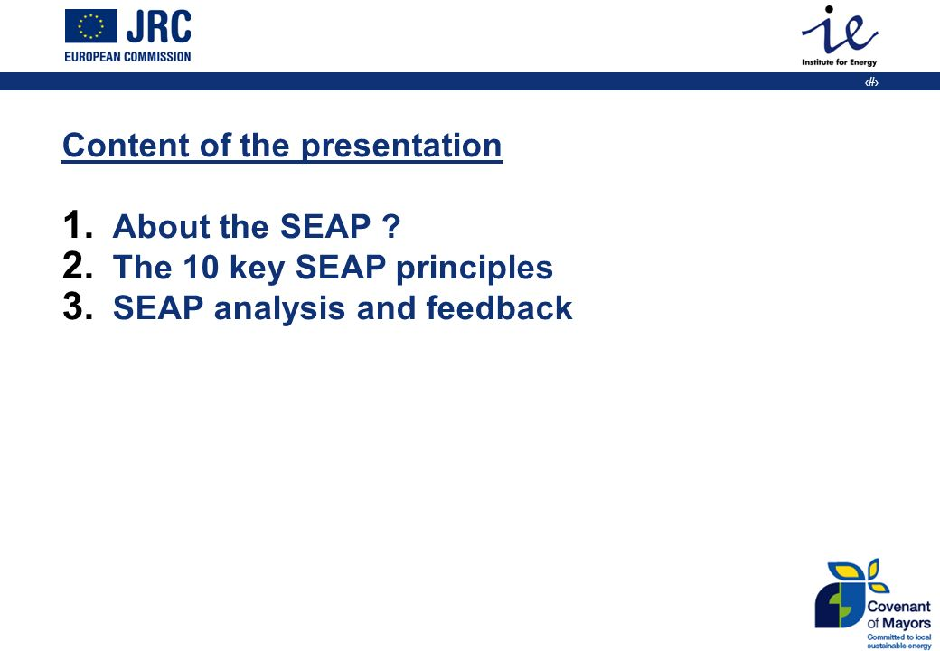 2 Content of the presentation 1. About the SEAP .