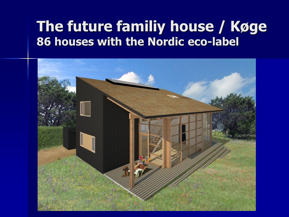The future familiy house / Køge 86 houses with the Nordic eco-label