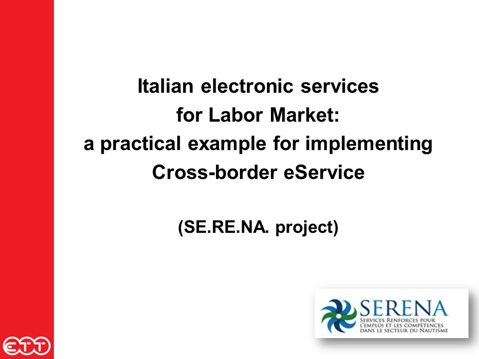 Italian electronic services for Labor Market: a practical example for implementing Cross-border eService (SE.RE.NA.