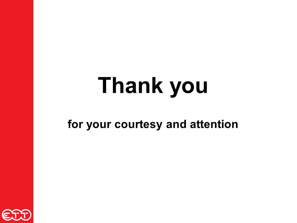 Thank you for your courtesy and attention