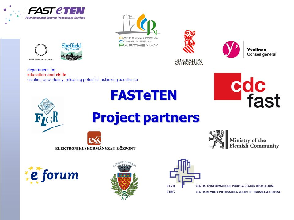 department for education and skills creating opportunity, releasing potential, achieving excellence FASTeTEN Project partners