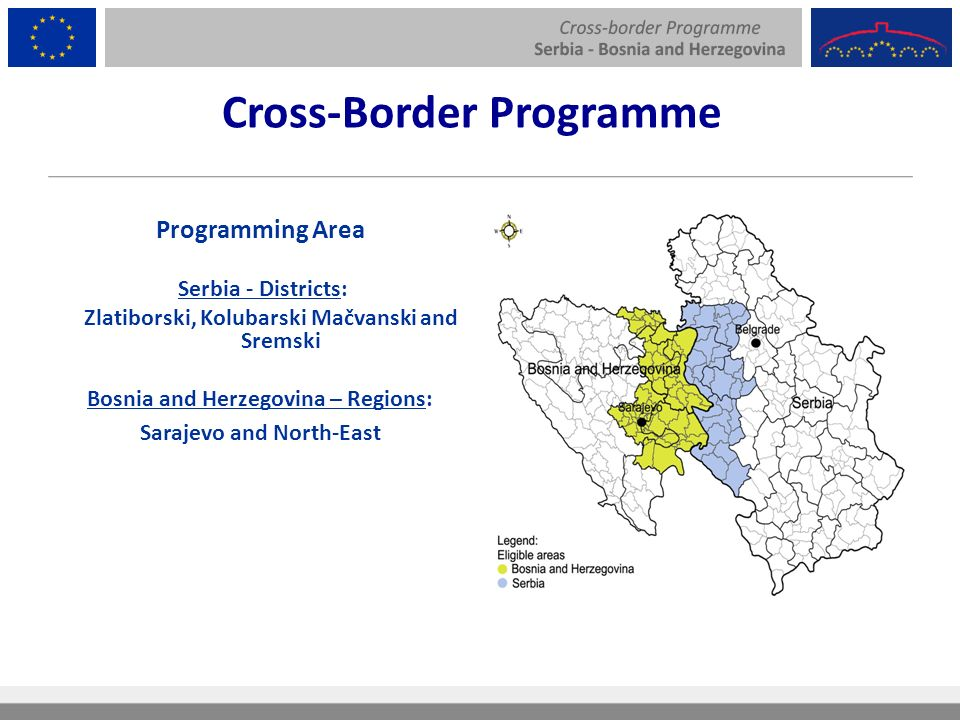 Programming Area Serbia - Districts: Zlatiborski, Kolubarski Mačvanski and Sremski Bosnia and Herzegovina – Regions: Sarajevo and North-East