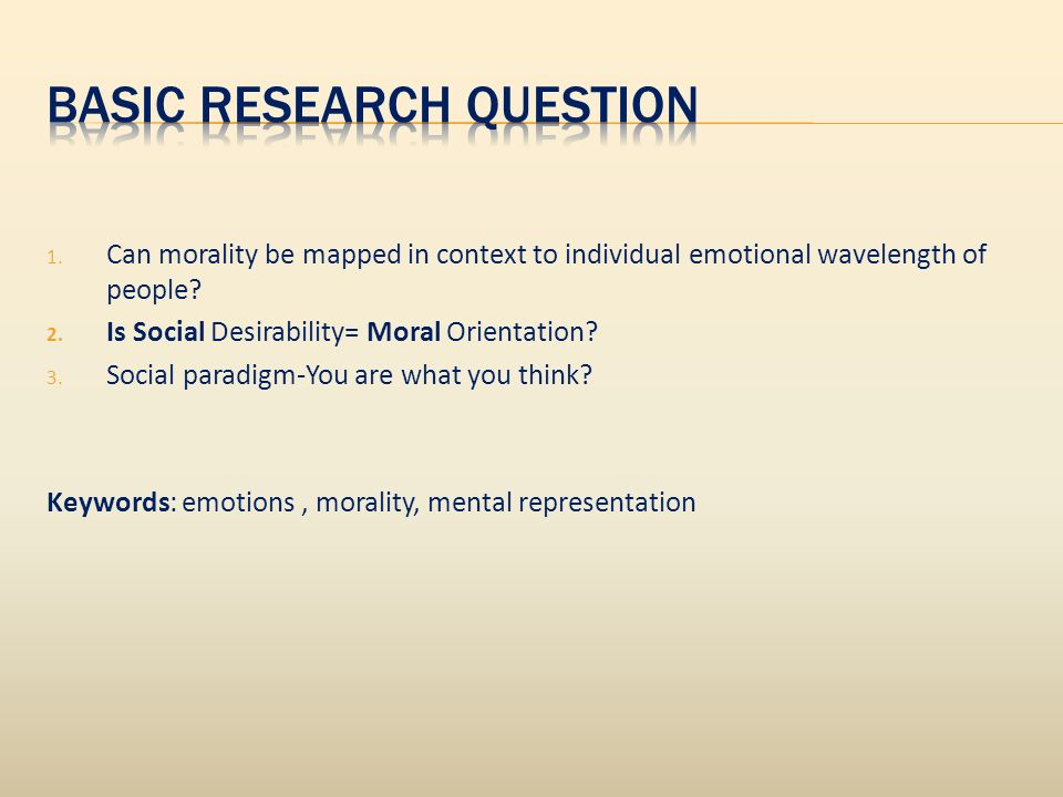 1. Can morality be mapped in context to individual emotional wavelength of people.