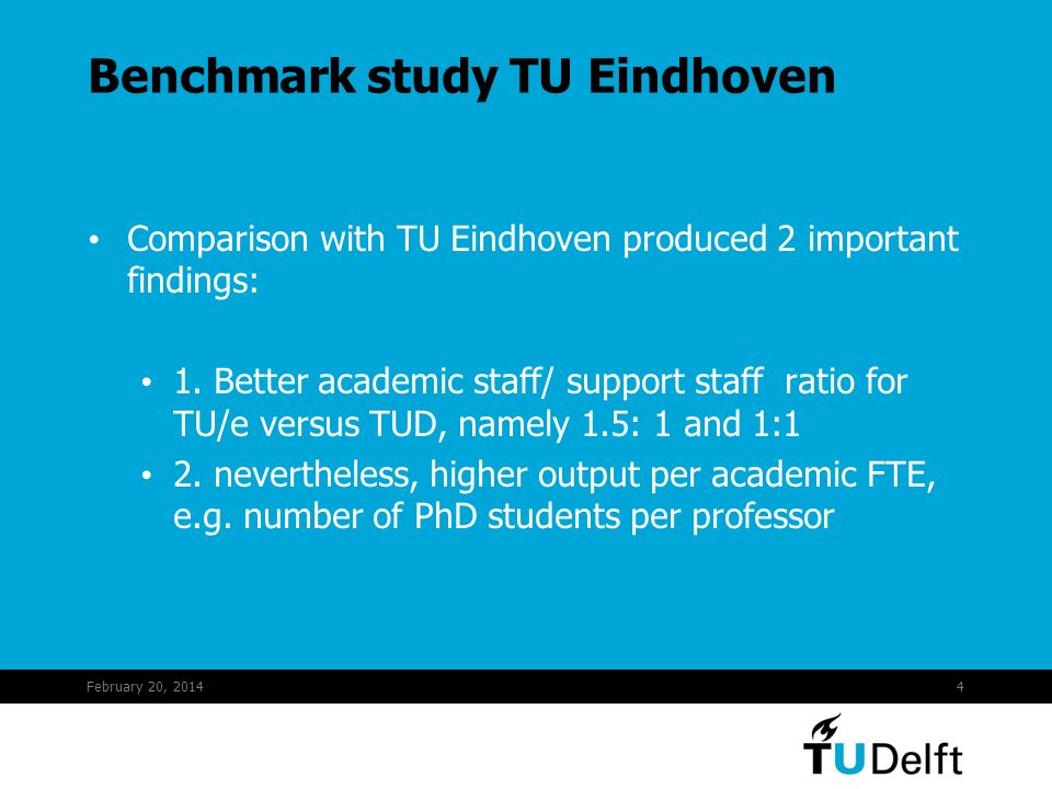February 20, 20144 Benchmark study TU Eindhoven Comparison with TU Eindhoven produced 2 important findings: 1.