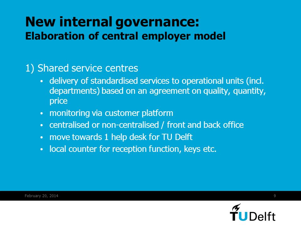 February 20, 20149 1) Shared service centres delivery of standardised services to operational units (incl.